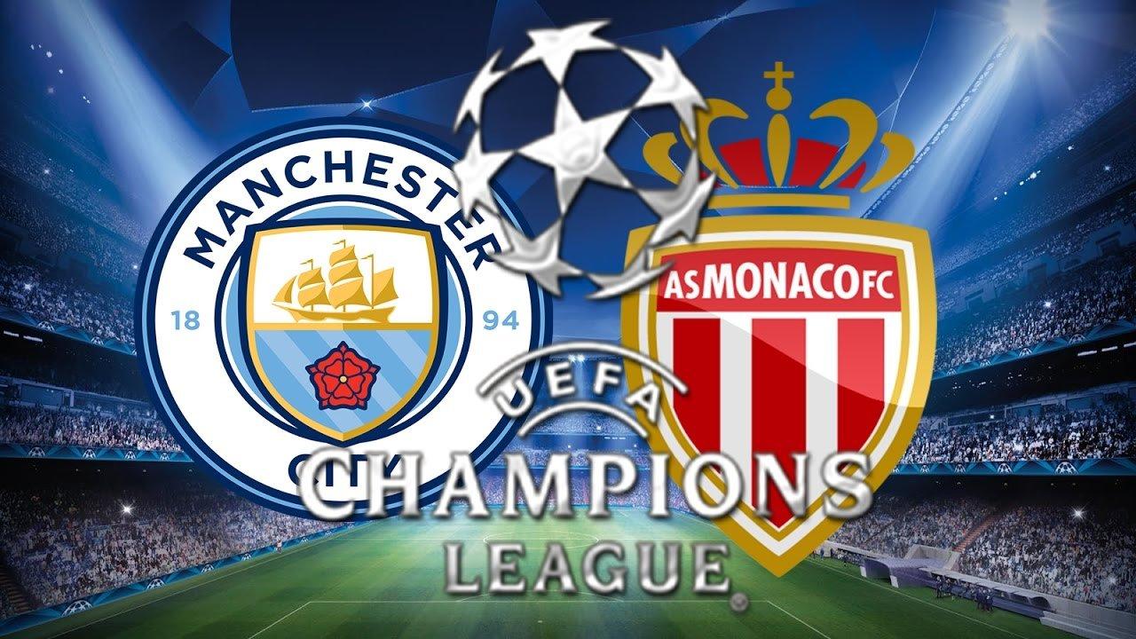 Man City vs Monaco Champions League
