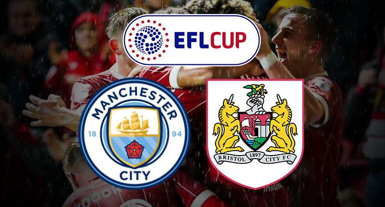 Man City vs Bristol City Carabao Cup