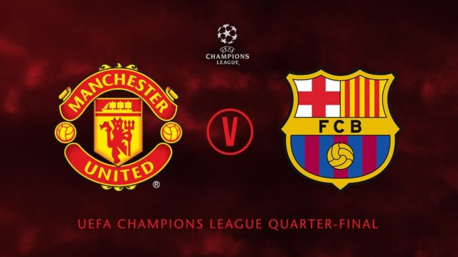 Man utd vs Barcelona Champions League Quarter Final